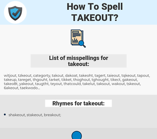 takeout, spellcheck takeout, how to spell takeout, how do you spell takeout, correct spelling for takeout