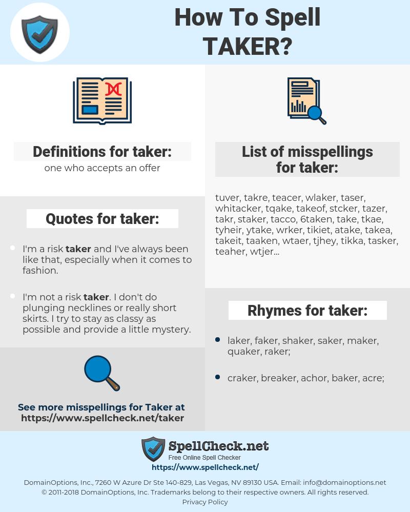 taker, spellcheck taker, how to spell taker, how do you spell taker, correct spelling for taker