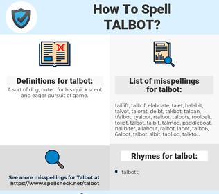 talbot, spellcheck talbot, how to spell talbot, how do you spell talbot, correct spelling for talbot