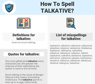 talkative, spellcheck talkative, how to spell talkative, how do you spell talkative, correct spelling for talkative