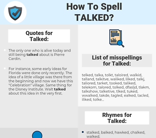 Talked, spellcheck Talked, how to spell Talked, how do you spell Talked, correct spelling for Talked