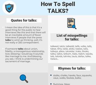 talks, spellcheck talks, how to spell talks, how do you spell talks, correct spelling for talks