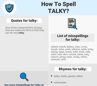 talky, spellcheck talky, how to spell talky, how do you spell talky, correct spelling for talky