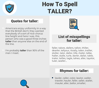 taller, spellcheck taller, how to spell taller, how do you spell taller, correct spelling for taller