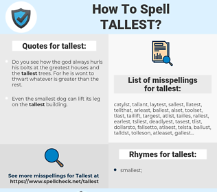 tallest, spellcheck tallest, how to spell tallest, how do you spell tallest, correct spelling for tallest