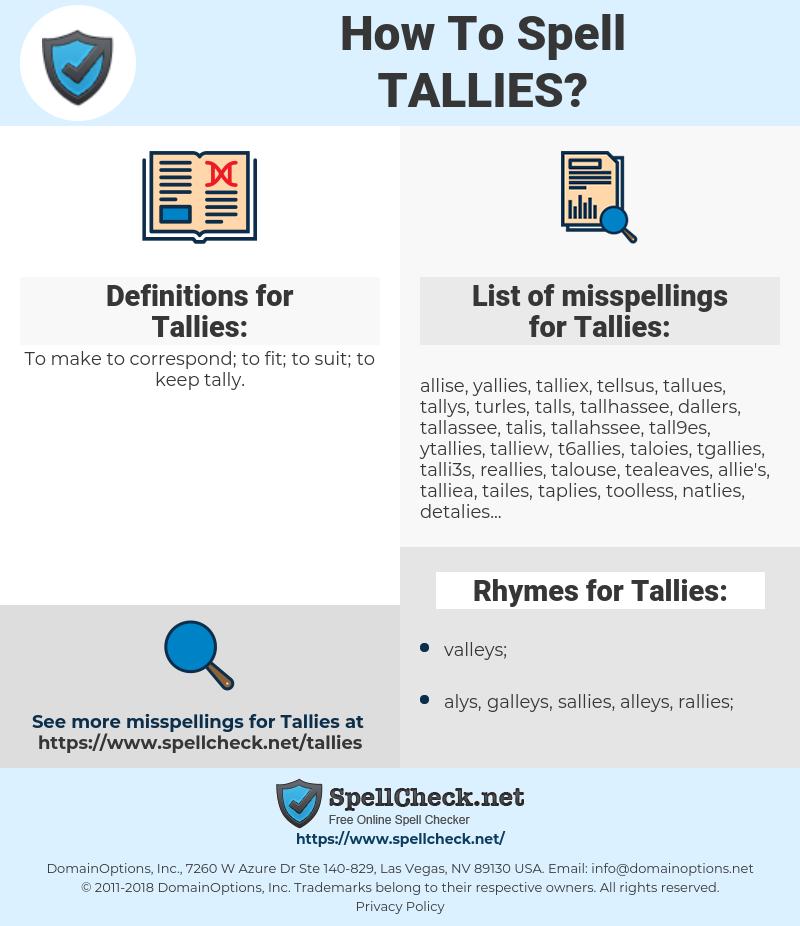Tallies, spellcheck Tallies, how to spell Tallies, how do you spell Tallies, correct spelling for Tallies