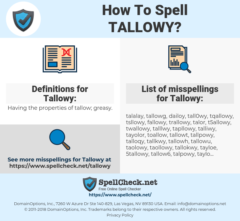 Tallowy, spellcheck Tallowy, how to spell Tallowy, how do you spell Tallowy, correct spelling for Tallowy