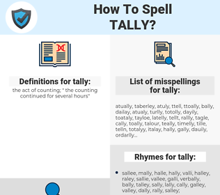 tally, spellcheck tally, how to spell tally, how do you spell tally, correct spelling for tally