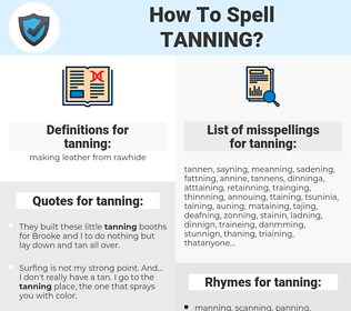 tanning, spellcheck tanning, how to spell tanning, how do you spell tanning, correct spelling for tanning