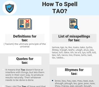 tao, spellcheck tao, how to spell tao, how do you spell tao, correct spelling for tao