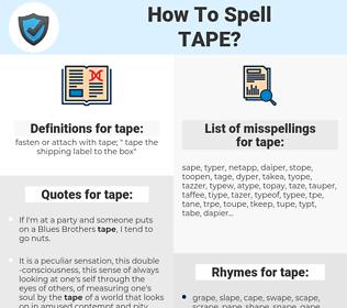 tape, spellcheck tape, how to spell tape, how do you spell tape, correct spelling for tape