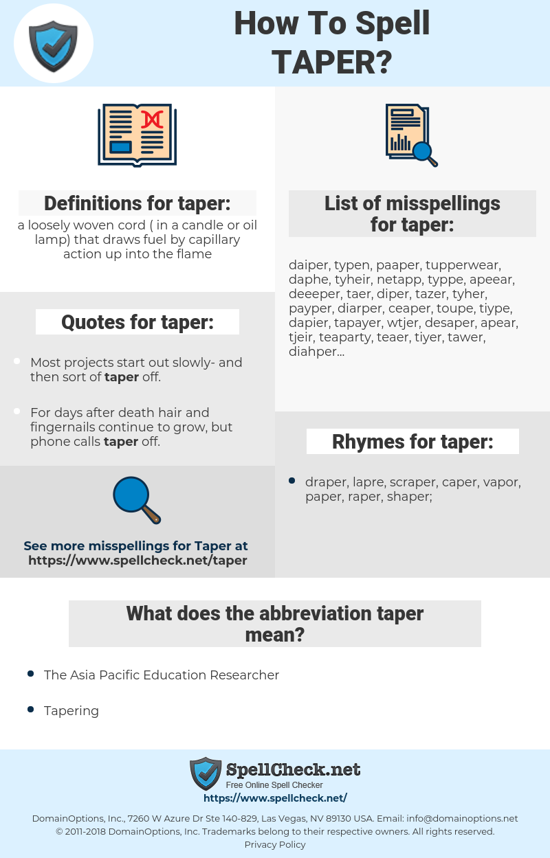 taper, spellcheck taper, how to spell taper, how do you spell taper, correct spelling for taper