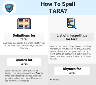 tara, spellcheck tara, how to spell tara, how do you spell tara, correct spelling for tara