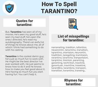 tarantino, spellcheck tarantino, how to spell tarantino, how do you spell tarantino, correct spelling for tarantino