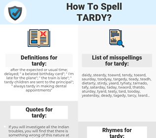 tardy, spellcheck tardy, how to spell tardy, how do you spell tardy, correct spelling for tardy