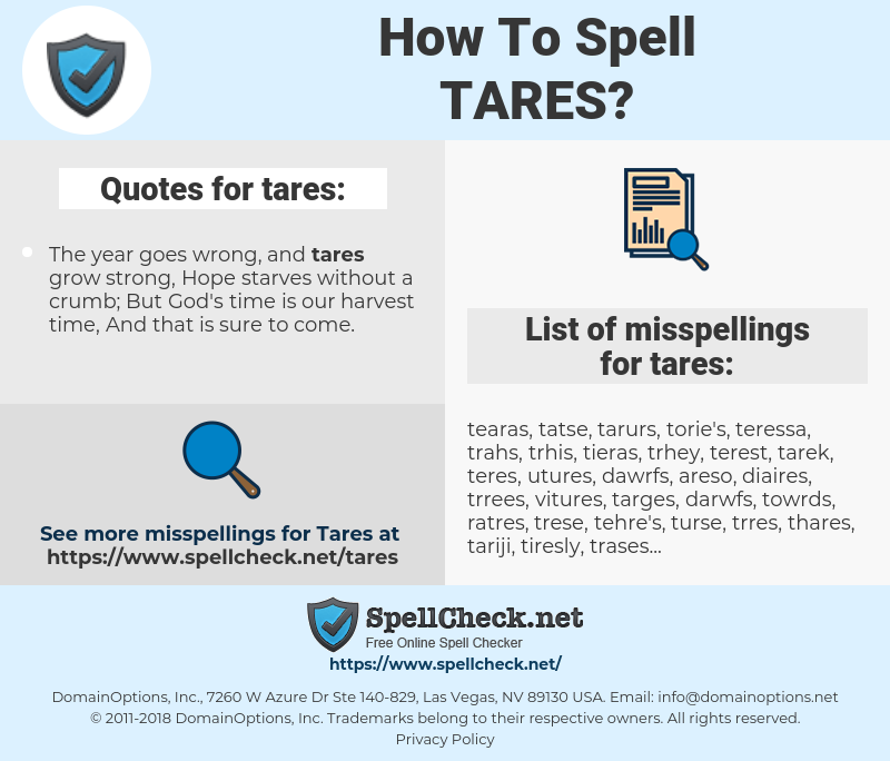 tares, spellcheck tares, how to spell tares, how do you spell tares, correct spelling for tares