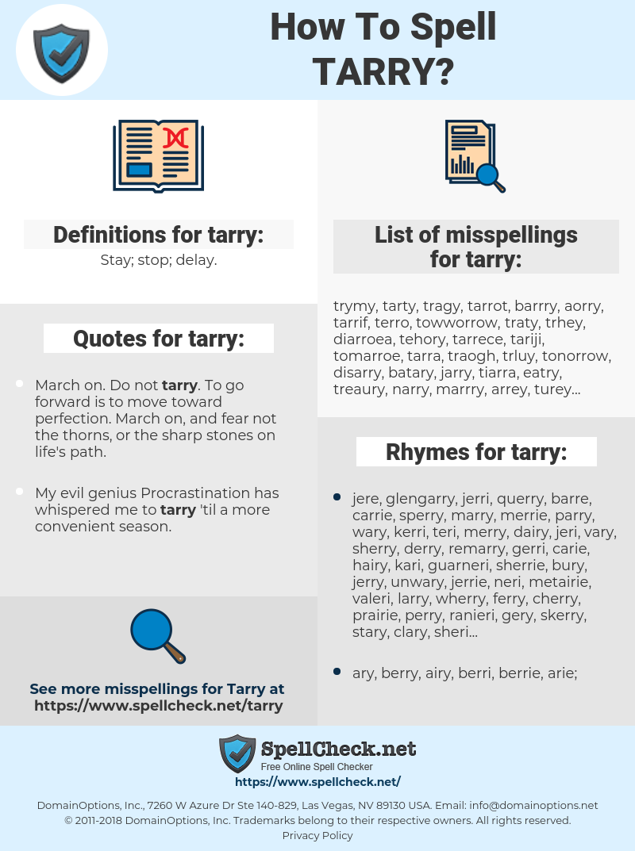 tarry, spellcheck tarry, how to spell tarry, how do you spell tarry, correct spelling for tarry