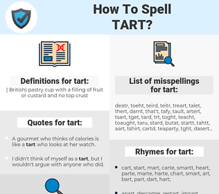 tart, spellcheck tart, how to spell tart, how do you spell tart, correct spelling for tart