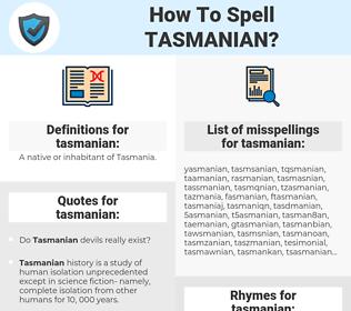 tasmanian, spellcheck tasmanian, how to spell tasmanian, how do you spell tasmanian, correct spelling for tasmanian