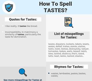 Tastes, spellcheck Tastes, how to spell Tastes, how do you spell Tastes, correct spelling for Tastes