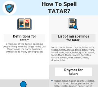 tatar, spellcheck tatar, how to spell tatar, how do you spell tatar, correct spelling for tatar