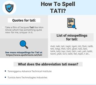 tati, spellcheck tati, how to spell tati, how do you spell tati, correct spelling for tati