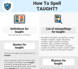 taught, spellcheck taught, how to spell taught, how do you spell taught, correct spelling for taught