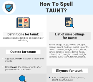 taunt, spellcheck taunt, how to spell taunt, how do you spell taunt, correct spelling for taunt