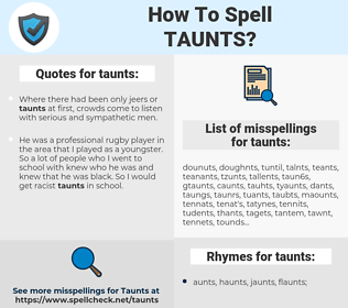 taunts, spellcheck taunts, how to spell taunts, how do you spell taunts, correct spelling for taunts