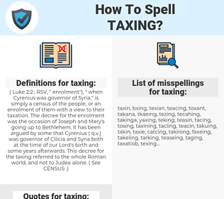 taxing, spellcheck taxing, how to spell taxing, how do you spell taxing, correct spelling for taxing