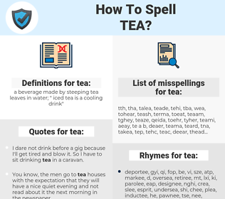 tea, spellcheck tea, how to spell tea, how do you spell tea, correct spelling for tea