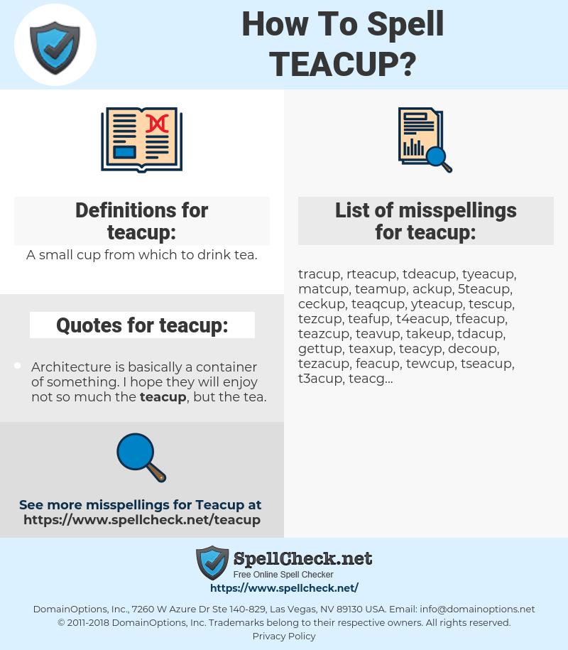 teacup, spellcheck teacup, how to spell teacup, how do you spell teacup, correct spelling for teacup
