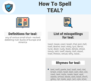 teal, spellcheck teal, how to spell teal, how do you spell teal, correct spelling for teal