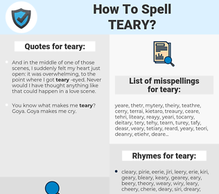 teary, spellcheck teary, how to spell teary, how do you spell teary, correct spelling for teary
