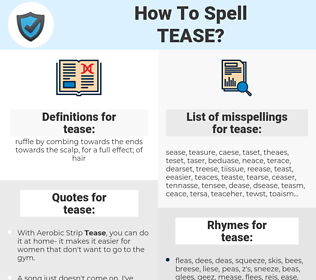 tease, spellcheck tease, how to spell tease, how do you spell tease, correct spelling for tease