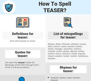teaser, spellcheck teaser, how to spell teaser, how do you spell teaser, correct spelling for teaser