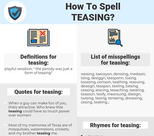 teasing, spellcheck teasing, how to spell teasing, how do you spell teasing, correct spelling for teasing