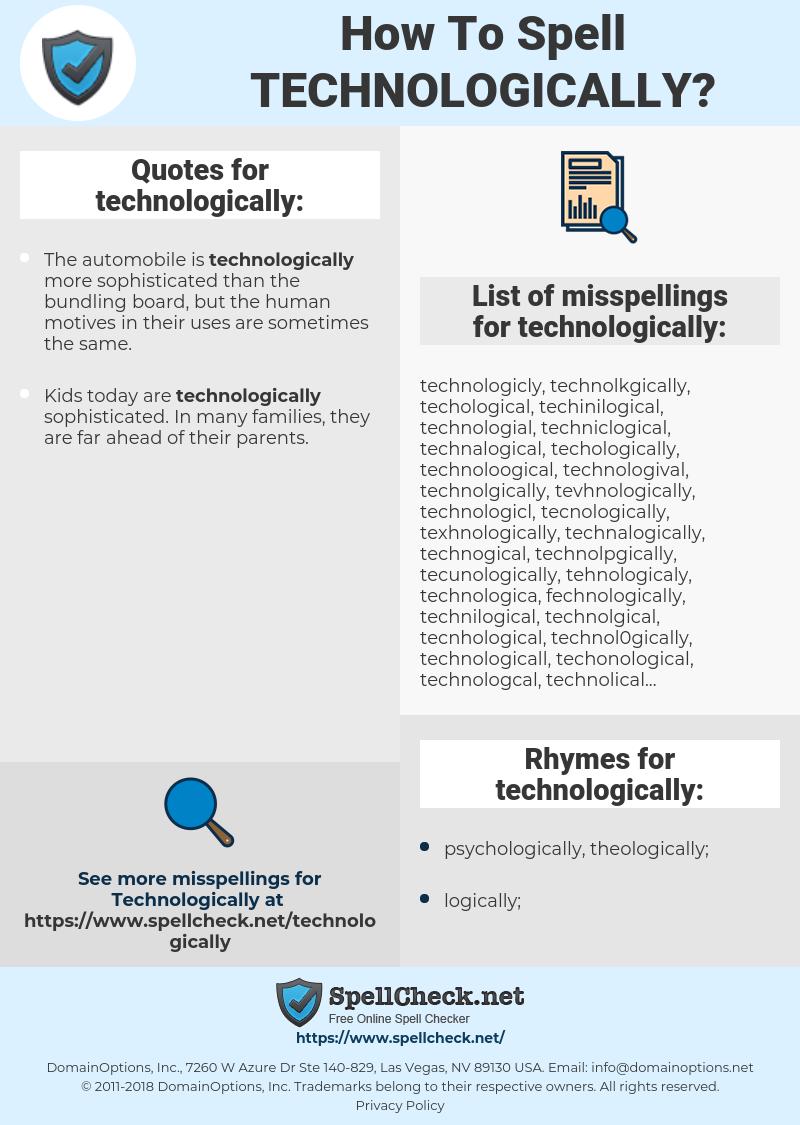 technologically, spellcheck technologically, how to spell technologically, how do you spell technologically, correct spelling for technologically
