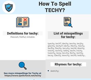 techy, spellcheck techy, how to spell techy, how do you spell techy, correct spelling for techy