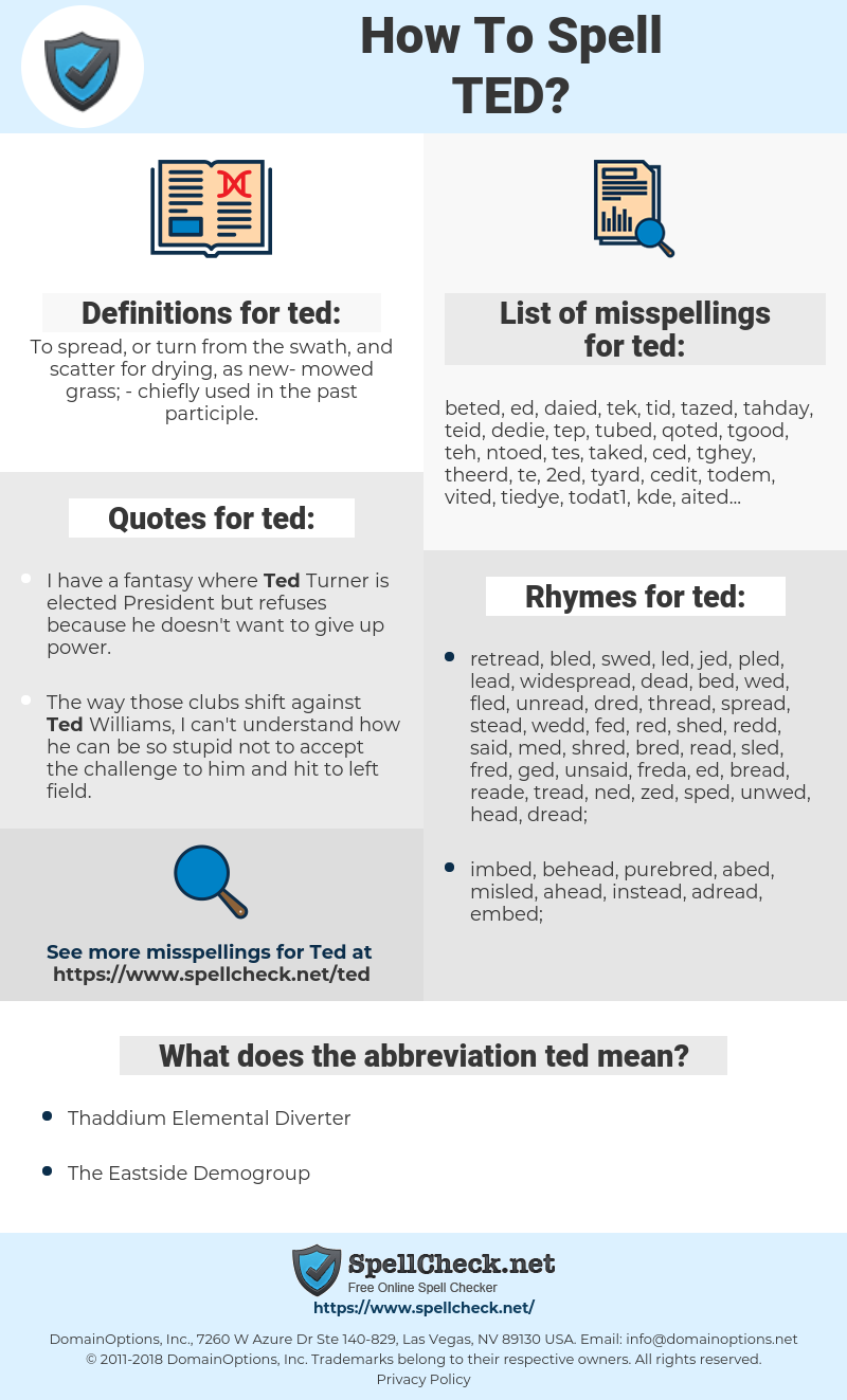 ted, spellcheck ted, how to spell ted, how do you spell ted, correct spelling for ted