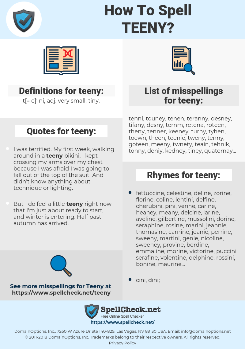 teeny, spellcheck teeny, how to spell teeny, how do you spell teeny, correct spelling for teeny