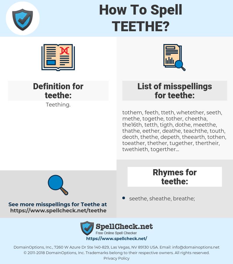 teethe, spellcheck teethe, how to spell teethe, how do you spell teethe, correct spelling for teethe