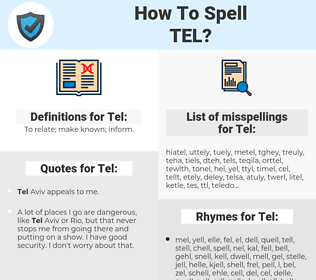 Tel, spellcheck Tel, how to spell Tel, how do you spell Tel, correct spelling for Tel