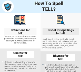 tell, spellcheck tell, how to spell tell, how do you spell tell, correct spelling for tell