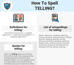 telling, spellcheck telling, how to spell telling, how do you spell telling, correct spelling for telling