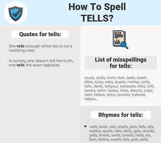 tells, spellcheck tells, how to spell tells, how do you spell tells, correct spelling for tells