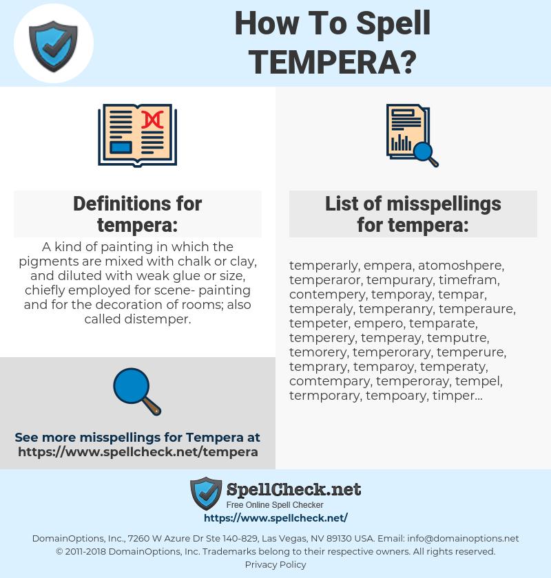 tempera, spellcheck tempera, how to spell tempera, how do you spell tempera, correct spelling for tempera