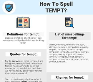 tempt, spellcheck tempt, how to spell tempt, how do you spell tempt, correct spelling for tempt