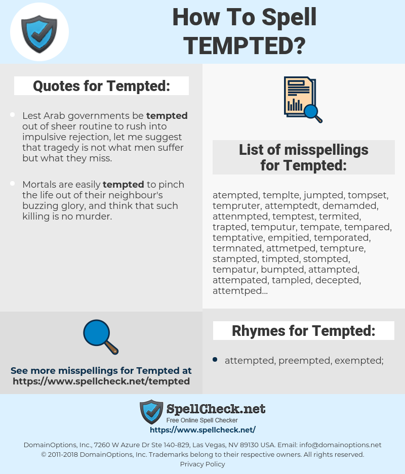 Tempted, spellcheck Tempted, how to spell Tempted, how do you spell Tempted, correct spelling for Tempted