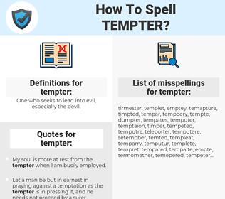 tempter, spellcheck tempter, how to spell tempter, how do you spell tempter, correct spelling for tempter